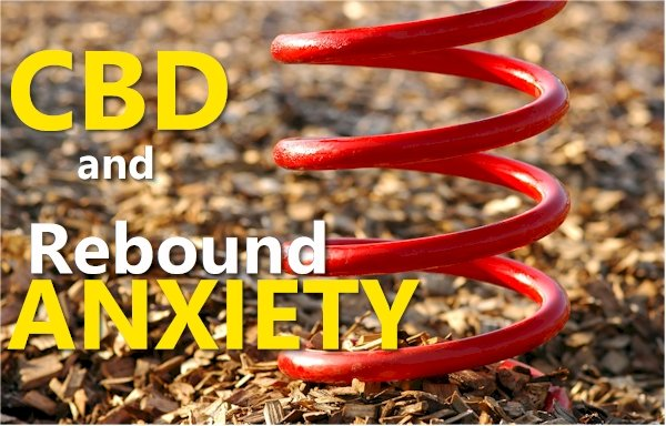 Can CBD Cause or Be Used For Anxiety Rebounds