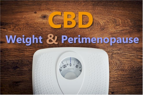Can CBD Help With Perimenopause Weight Gain, Bloating, and Obesity?