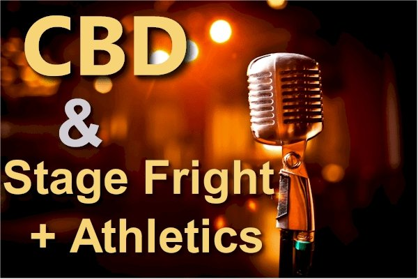 Can CBD Help With Stage Fright and Athletics?