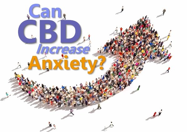 Can CBD Increase Anxiety?