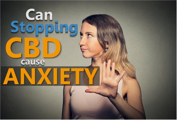 Can you get anxiety after stopping CBD?