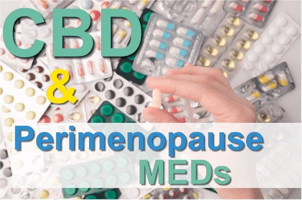 Can You Take CBD with Perimenopause Medications?