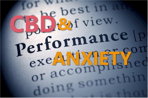 CBD for Performance Anxiety - Speaking, Testing, Athletic, and in the bed