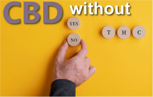CBD Without THC - The Full Story