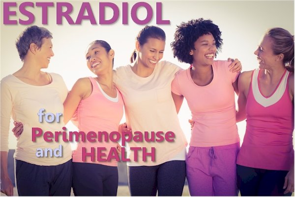 Estradiol - Supplementation, Perimenopause, Safety, and Beyond - A Total Review