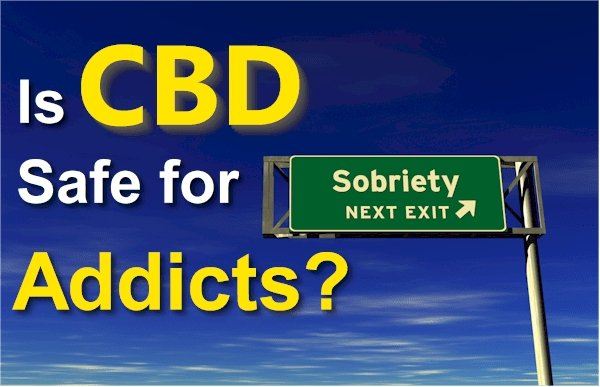 Is CBD Safe for Addicts?