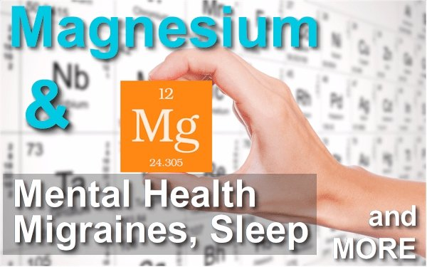 Understanding Magnesium's Powerful Effect on Migraines, Anxiety, Sleep, and Mental Health