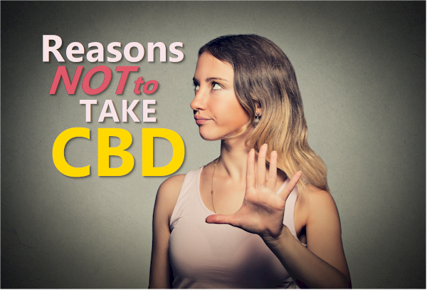any reasons not to take cbd