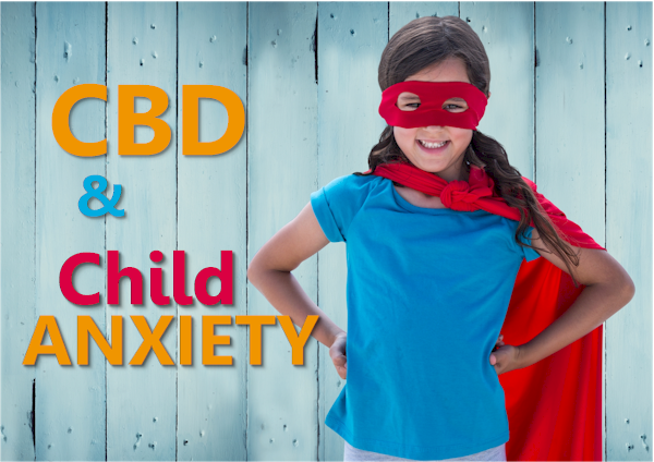 CBD and child anxiety