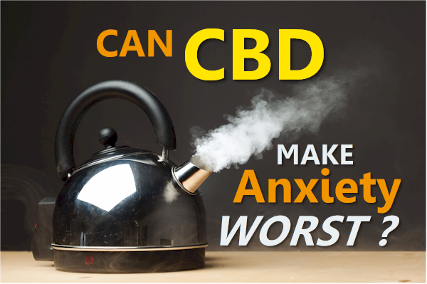 Can CBD Make Anxiety Worse