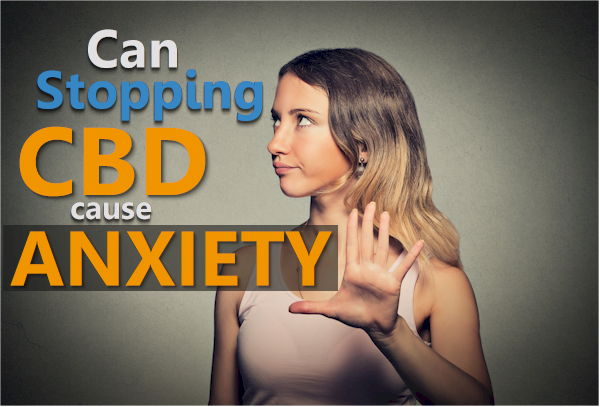 can stopping cbd cause anxiety