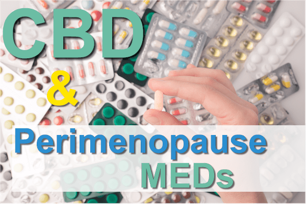 Can you take CBD with perimenoapuse meds