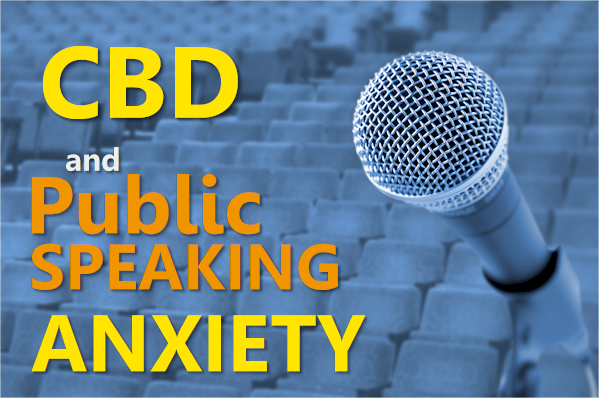 can cbd help with public speaking anxiety and phobia