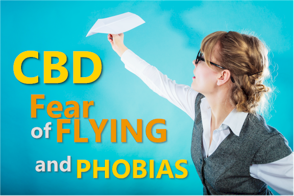 CBD for fear of flying anxiety and phobias