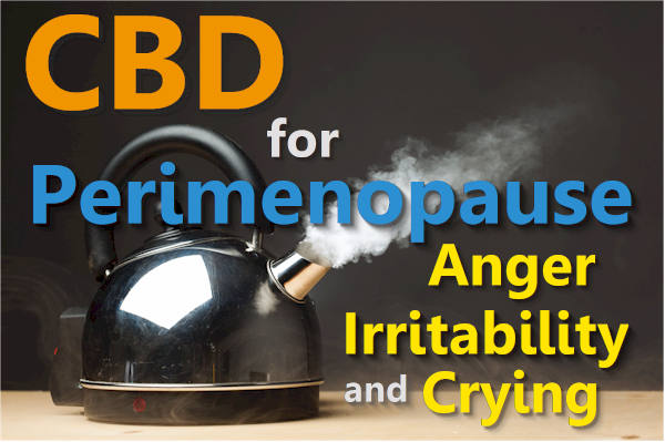 cbd for perimenopause anger irritability and crying