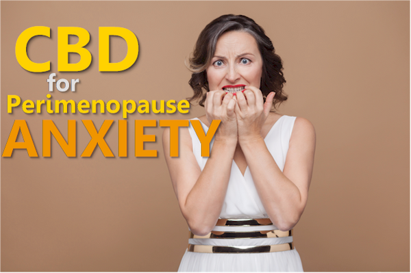 CBD for Perimenopause Anxiety