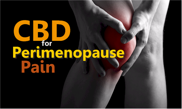cbd for perimenopause pain with joints muscles and nerves
