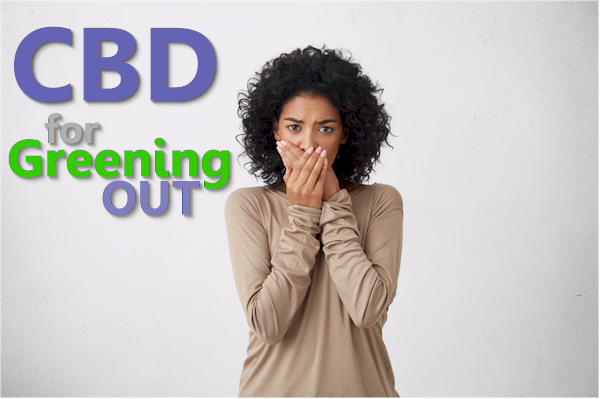 does cbd help for greening out
