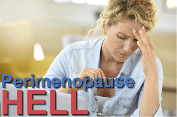 why is perimenopause hell so hard for some women