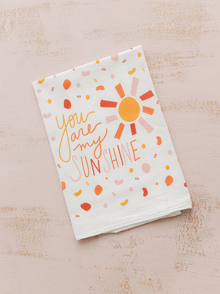 You are my Sunshine - Tea Towel