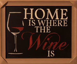 "Wine sign: ""home is where the wine is""."