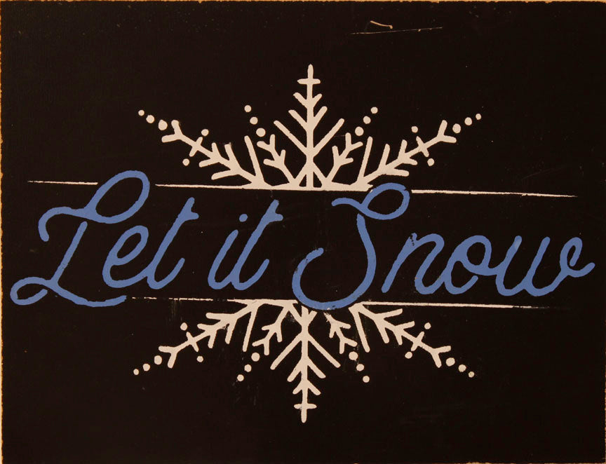 """Let it Snow"" with a large white snowflake."