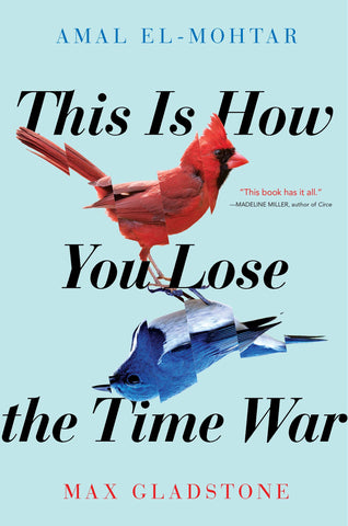 This is How You Lose the Time War: By Max Gladstone (Hardback)-Ligar Seduction