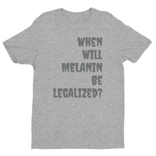 Load image into Gallery viewer, Legalize Melanin Men's fitted T-shirt