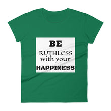Load image into Gallery viewer, Women's Be Ruthless t-shirt