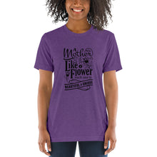 Load image into Gallery viewer, Woman wearing Purple Triblend A Mother is a flower T-Shirt (Unisex) says A mother is a flower, each one is beautiful and unique.