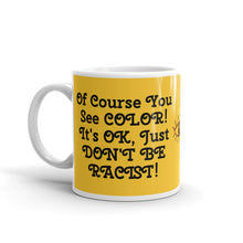 Load image into Gallery viewer, Don't Be Racist Mug