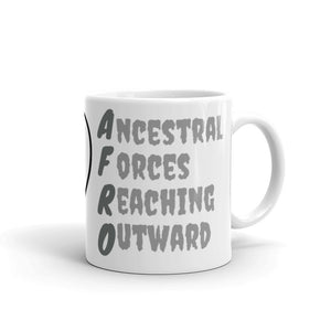 Right Side of 11oz Afro Acronym Coffee Mug. It says Ancestral Forces Reaching Outward!
