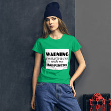 Load image into Gallery viewer, Women's Ruthless Happiness t-shirt