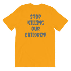 Stop Killing Our Children Unisex T-Shirt