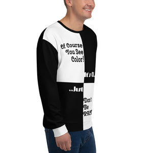 Don't Be Racist Unisex Sweatshirt