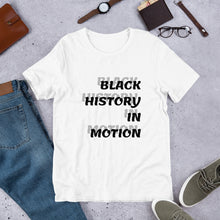 Load image into Gallery viewer, Black History In Motion Unisex T-Shirt