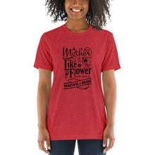 Load image into Gallery viewer, Woman wearing Red Triblend A Mother is a flower T-Shirt (Unisex) says A mother is a flower, each one is beautiful and unique.