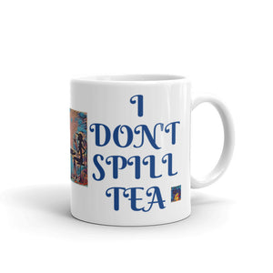 I Don't Spill Tea Mug