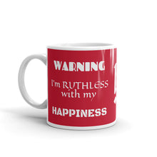 Load image into Gallery viewer, Ruthless Happiness Mug