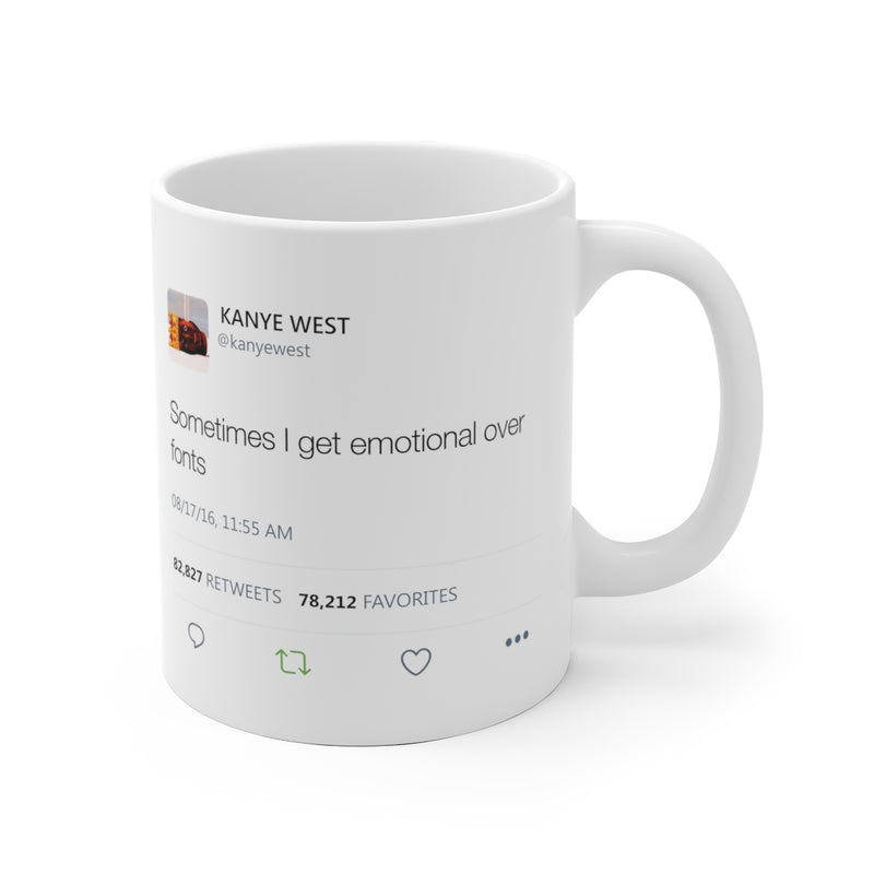Sometimes I get emotional over fonts Kanye West Tweet Mug-Archethype
