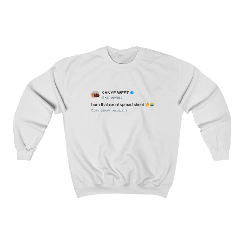 Burn that excel spreadsheet - Kanye West Tweet Crewneck Sweatshirt-White-S-Archethype