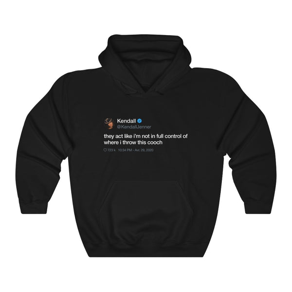 Kendall Jenner They act like i'm not in full control of where i throw this cooch Tweet Hoodie-S-Black-Archethype