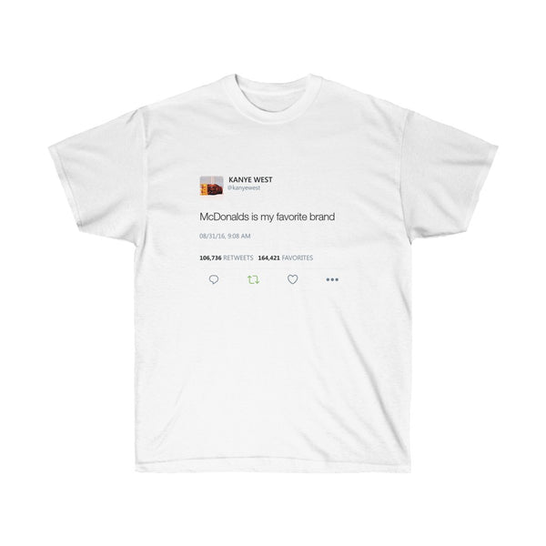 McDonalds is my favorite Brand Kanye West Tweet T-Shirt-L-White-Archethype