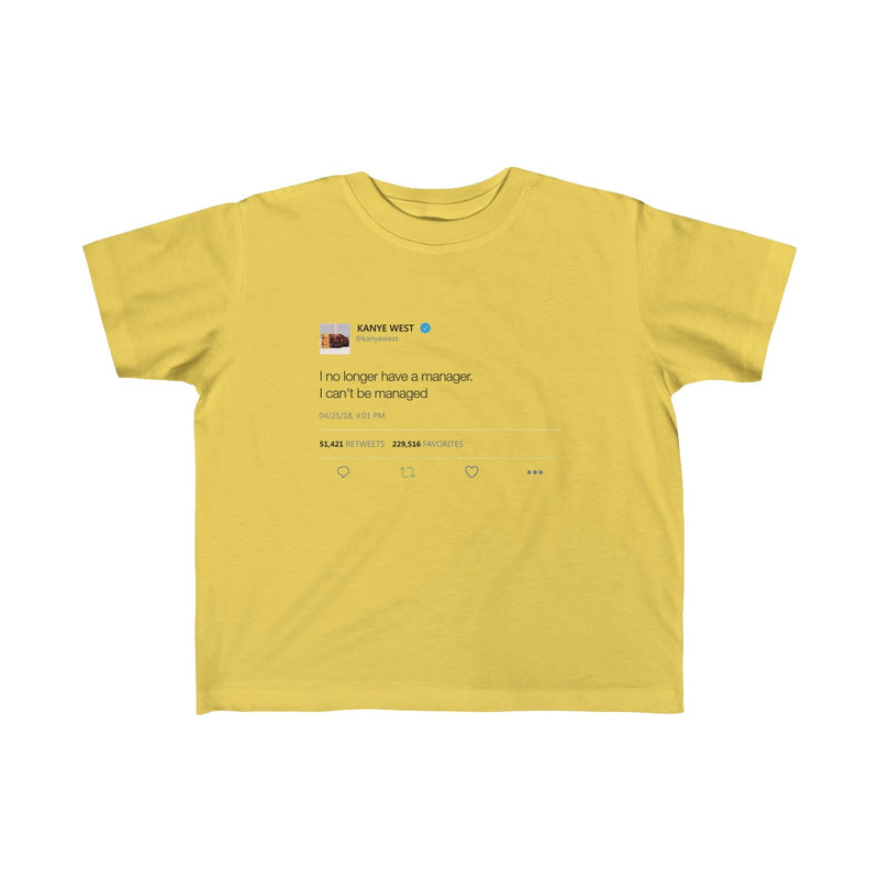 Kid's Fine Jersey Tee - I no longer Have a Manager, I can't be managed-Butter-5T-6T-Archethype