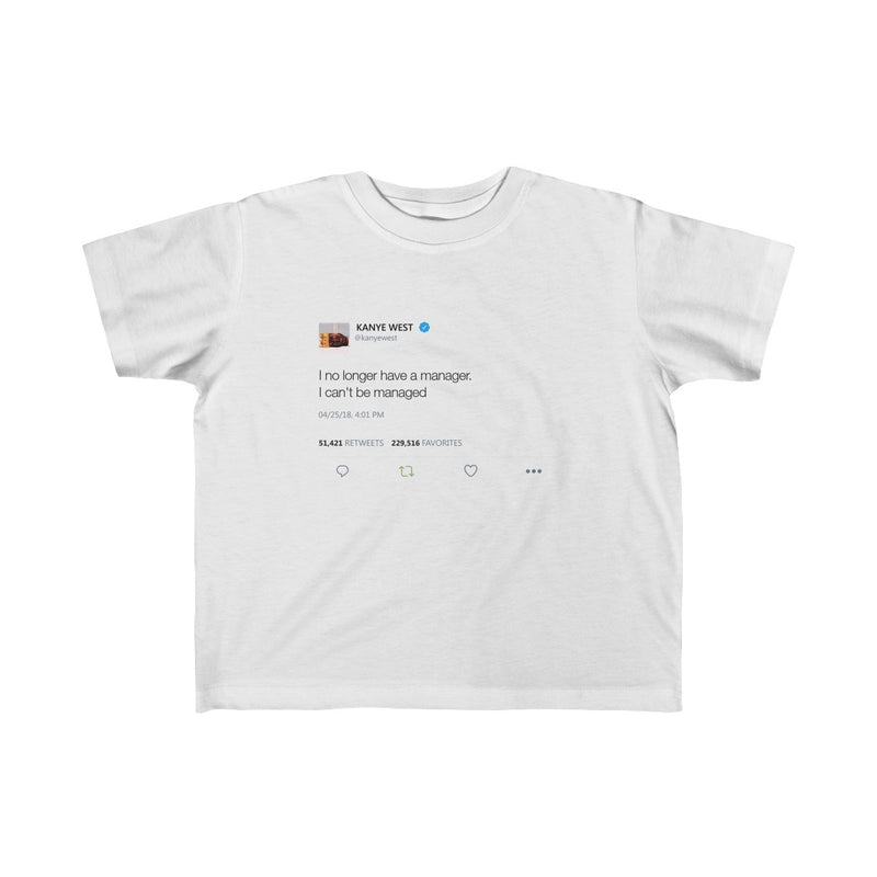 Kid's Fine Jersey Tee - I no longer Have a Manager, I can't be managed-White-4T-Archethype