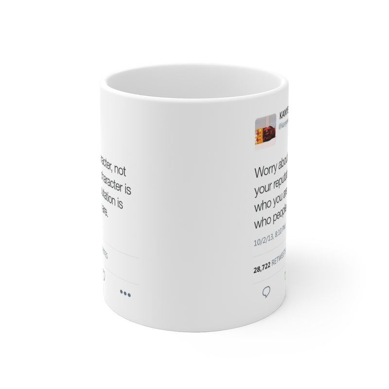 Worry about your character, not your reputation - Kanye West Tweet Mug-Archethype