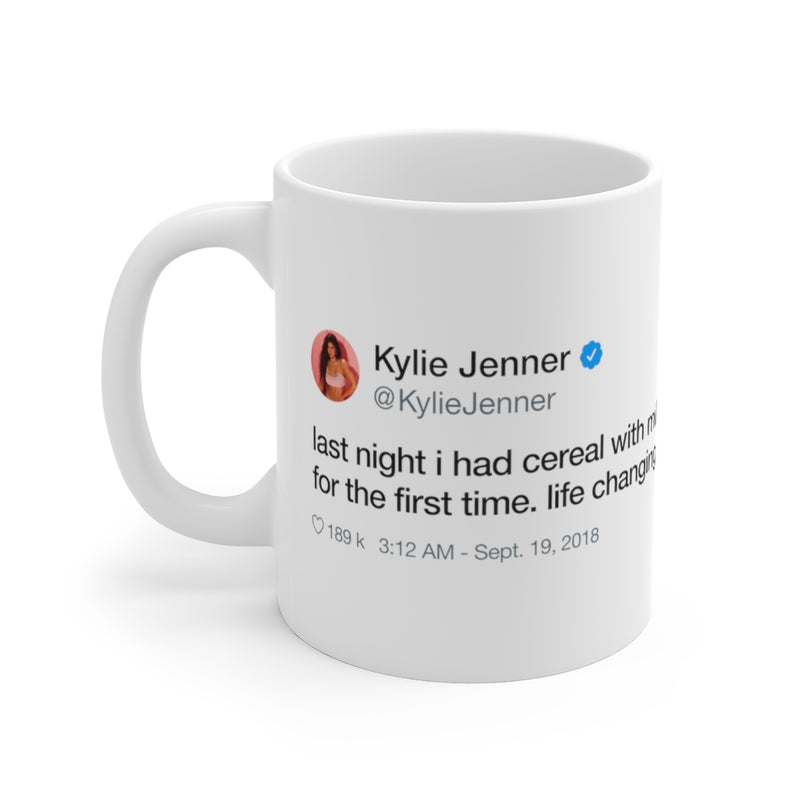 Last night I had cereal with milk for the first time. Like changing Kylie Jenner inspired White Ceramic Mug-11oz-Archethype