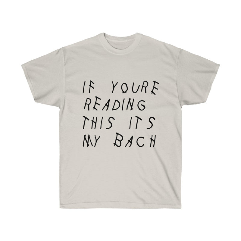 If your reading this it's my bach Drake Cotton T-Shirt - Engagement parties t-shirt-Ice Grey-S-Archethype