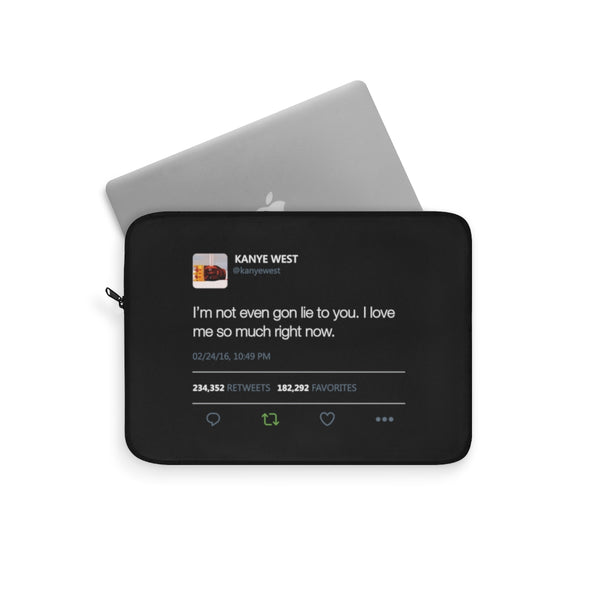 I love me so much right now Kanye West Tweet Laptop sleeve-Archethype