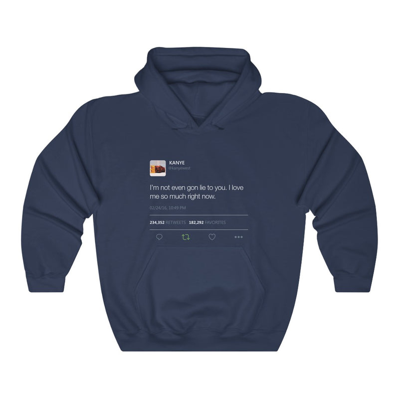 I'm Not Even Gon Lie To You I Love Me So Much Right Now - Kanye West Tweet Hoodie-S-Navy-Archethype